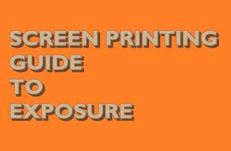 Screen Printing Guide to Exposure